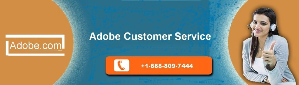 Contact to Adobe customer service number USA by phone on our toll-free number +1888-809-7444